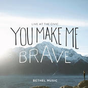 Bethel Music: You Make Me Brave (Live)