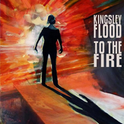 Kingsley Flood: To The Fire