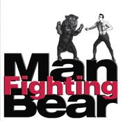 Man Fighting Bear: Man Fighting Bear