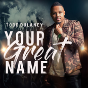 Todd Dulaney: Your Great Name
