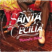 La Santa Cecilia: Treinta Días