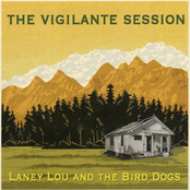 Laney Lou and The Bird Dogs: The Vigilante Session