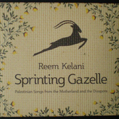 Sprinting Gazelle: Palestinian Songs from the Motherland and the Diaspora