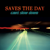 Saves the Day: Can't Slow Down