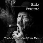 Kinky Friedman: The Loneliest Man I Ever Met