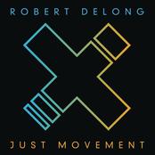 Robert DeLong: Just Movement