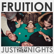 Fruition: Just One of Them Nights