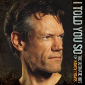 I Told You So - The Ultimate Hits Of Randy Travis