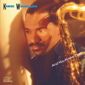 Kirk Whalum: And You Know That!