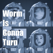 Worm Is Gonna Turn
