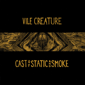 Vile Creature: Cast of Static & Smoke