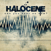 Halocene: Can You Hear Us Now?