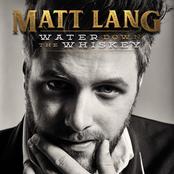 Matt Lang: Water Down the Whiskey