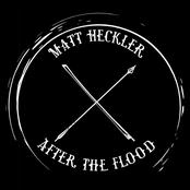 Matt Heckler: After The Flood