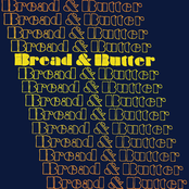 Bread and Butter: Bread & Butter