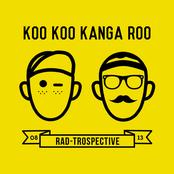 Koo Koo Kanga Roo: Rad-Trospective