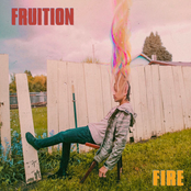 Fruition: Fire