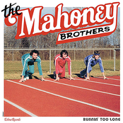 The Mahoney Brothers: Runnin' Too Long (30th Anniversary Special Edition)