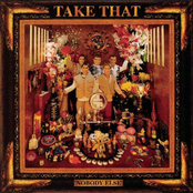 Nobody Else - Everything Changes - Take That & Party