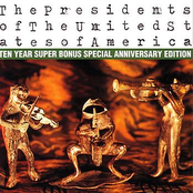 The Presidents ofThe United States of America: Ten Year Super Bonus Special Anniversary Edition