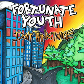 Fortunate Youth: Don't Think Twice