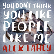 Alex Lahey: You Don't Think You Like People Like Me
