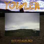 Yowler: Black Dog In My Path
