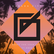 Gorgon City: Ready For Your Love