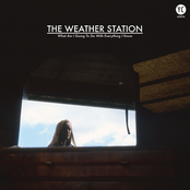 The Weather Station: What Am I Going To Do With Everything I Know