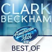 Clark Beckham: American Idol Season 14: Best Of Clark Beckham