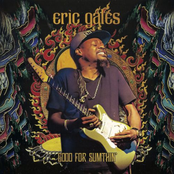 Eric Gales: Good for Sumthin'