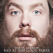 Dan St. Germain: Bad at the Good Times