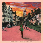 Juke Ross: Hey Lil' Mama