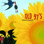 The Old 97's: Blame It On Gravity