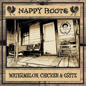 Nappy Roots: Watermelon, Chicken and Gritz