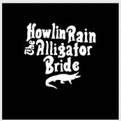 Howlin Rain: The Alligator Bride