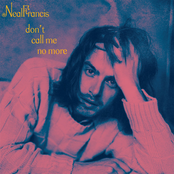 Neal Francis: Don't Call Me No More