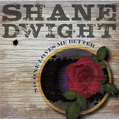Shane Dwight: No One Loves Me Better