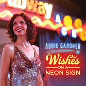 Abbie Gardner: Wishes on a Neon Sign