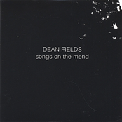 Dean Fields: Songs on the Mend