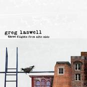 Greg Laswell: Three Flights from Alto Nido