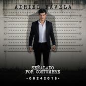 Adriel Favela: Señalado por Costumbre