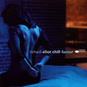 Richard Elliot: Chill Factor