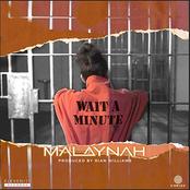 Malaynah: Wait a Minute