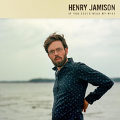 Henry Jamison: If You Could Read My Mind