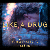 Charming Liars: Like A Drug