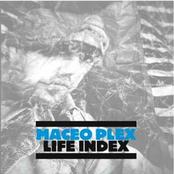 Maceo Plex: Life Index
