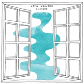 Kevin Krauter: Changes
