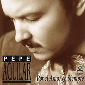 Pepe Aguilar: Por el Amor de Siempre