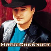 Mark Chesnutt: Mark Chesnutt